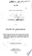 Acts Passed At The Session Of The General Assembly Of The State Of Arkansas