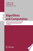Algorithms and Computation  : 20th International Symposium, ISAAC 2009, Honolulu, Hawaii, USA, December 16-18, 2009. Proceedings