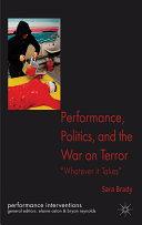 Performance  Politics  and the War on Terror