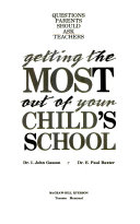 Getting the Most Out of Your Child s School