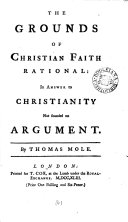 The grounds of Christian faith rational  in answer to  H  Dodwell s  Christianity not founded on argument