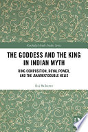 The Goddess and the King in Indian Myth