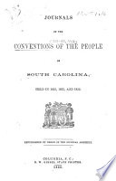 Journal of the Conventions of the People of South Carolina  Held in 1832  1833  and 1852