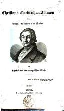 Christoph Friedrich von Ammon nach Leben, Ansichten und ...