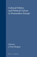 Cultural Politics and Political Culture in Postmodern Europe
