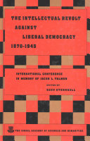 The Intellectual Revolt Against Liberal Democracy  1870 1945