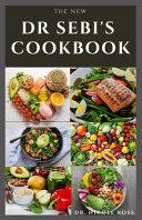 The New Dr  Sebi s Cookbook