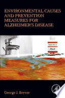Environmental Causes and Prevention Measures for Alzheimer   s Disease Book