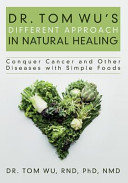 Dr  Tom Wu s Different Approach in Natural Healing