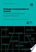 Strategic Communication in Context  Theoretical Debates and Applied Research