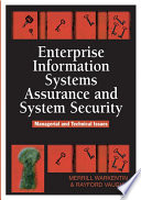 Enterprise information systems assurance and system security  : managerial and technical issues