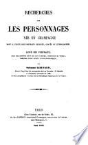 Recherches sur les personnes nés en Champagne dont il existe des portraits dessinés, gravés ou lithographiés ... Noms des artistes, etc