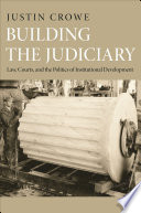 Building the Judiciary  : Law, Courts, and the Politics of Institutional Development