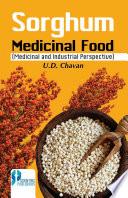 Sorghum Medicinal Food  Medicinal and Industrial Perspective