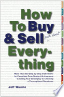 """How to Buy and Sell (Just About) Everything: More Than 550 Step-by-Step Instructions for Everything From Buying Life Insurance to Selling Your Screenplay to Choosing a Thoroughbred Racehorse"" by Jeff Wuorio"