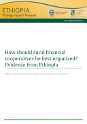 How should rural financial cooperatives be best organized  Evidence from Ethiopia