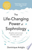 The Life-Changing Power of Sophrology