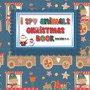 I Spy Animals Christmas Book For Kids 2 5 Book