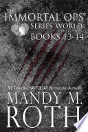 The Immortal Ops Series World Collection Books 13 14