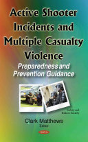 Active Shooter Incidents and Multiple Casualty Violence