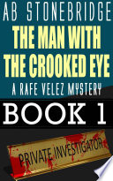 Read Online The Man with the Crooked Eye -- A Rafe Velez Mystery For Free