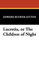 Lucretia, Or the Children of Night [Pdf/ePub] eBook
