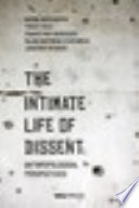 The Intimate Life Of Dissent Anthropological Perspectives