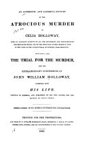 An Authentic and Faithful History of the Atrocious Murder of Celia Holloway