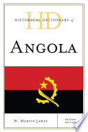 """""""Historical Dictionary of Angola"""" by W. Martin James"""