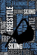 Freestyle Skiing Training Log and Diary  Freestyle Skiing Training Journal and Book for Skier and Coach   Freestyle Skiing Notebook Tracker