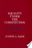 Equality under the constitution : reclaiming the Fourteenth Amendment