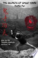 The Secrets of Ghost Hand Kung Fu Levels 1-6