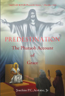 Predestination:The Pharaoh Account of Grace