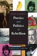 Susan Glaspell S Poetics And Politics Of Rebellion