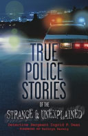 Pdf True Police Stories of the Strange & Unexplained Telecharger