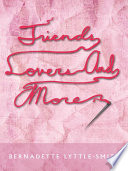 FRIENDS  LOVERS and MORE