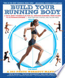 """Build Your Running Body: A Total-Body Fitness Plan for All Distance Runners, from Milers to Ultramarathoners—Run Farther, Faster, and Injury-Free"" by Pete Magill, Thomas Schwartz, Melissa Breyer, Armando Siqueiros"