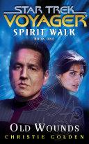 Star Trek: Voyager: Spirit Walk #1: Old Wounds Pdf/ePub eBook
