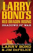 Larry Bond's Red Dragon Rising: Shadows of War Book