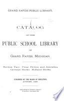 Catalog of the Public School Library of Grand Rapids  Michigan