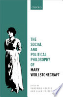 The Social and Political Philosophy of Mary Wollstonecraft