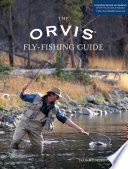 """""""Orvis Fly-Fishing Guide, Completely Revised and Updated with Over 400 New Color Photos and Illustrations"""" by Tom Rosenbauer"""