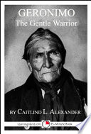 Geronimo the Gentle Warrior