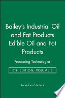 Bailey s Industrial Oil and Fat Products  Edible Oil and Fat Products Book