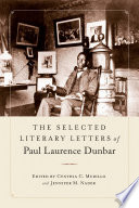 The Selected Literary Letters of Paul Laurence Dunbar