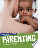 """""""Parenting: A Dynamic Perspective"""" by George W. Holden"""