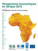 Perspectives économiques en Afrique 2015 Développement territorial et inclusion spatiale