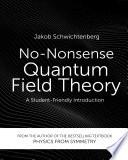 No Nonsense Quantum Field Theory Book