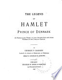 The Legend Of Hamlet Prince Of Denmark As Found In The Works Of Saxo Grammaticus And Other Writers Of The Twelfth Century