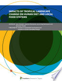 Impacts of Tropical Landscape Change on Human Diet and Local Food Systems Book